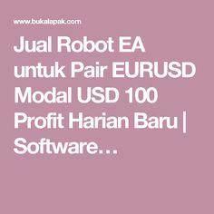 Jual Robot EA untuk Pair EURUSD Modal USD 100 Profit Harian Baru | Software…