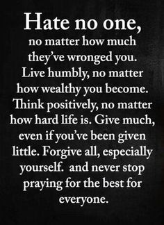 Think positively, no matter how hard life is. Prayer Quotes, Spiritual Quotes, Faith Quotes, Wisdom Quotes, Bible Quotes, Positive Quotes, Lesson Quotes, Forgiveness Quotes Christian, Art Of War Quotes
