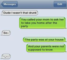 Fail i wasnt that drunk texts, parenting hacks, parenting humor, parenting plan, I Wasnt That Drunk Texts, Stupid Texts, Funny Drunk Texts, Funny Text Memes, Funny Sms, Text Jokes, Drunk Humor, Epic Texts, Funny Relatable Memes