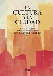 """Calatrava, Juan. """"La cultura y la ciudad"""". Granada: Universidad de Granada, 2016. Encuentra este libro en la 4ª planta: 711CUL Granada, Editorial, Cover, Books, Home Decor, Senior Boys, Universe, Cities, Culture"""
