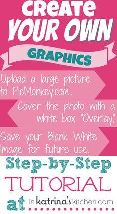 PicMonkey Tutorial Creating Graphics and Printables   www.inkatrinaskitchen.com