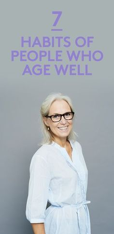 7 Habits of People Who Age Well Exercise dieteven attitudecan be as important as genetics when it comes to growing old gracefully Old age as Bette Davis once said is no. 7 Habits, Good Habits, Healthy Habits, Healthy Foods, Health And Beauty, Health And Wellness, Health Tips, Health Fitness, Health Facts