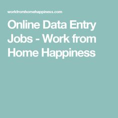Online Data Entry Jobs - Work from Home Happiness