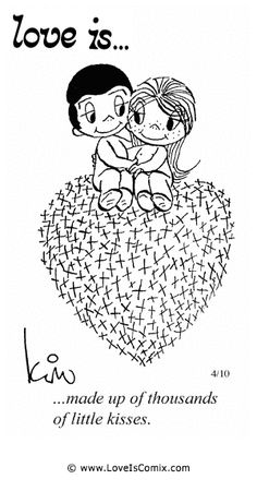 Love is... made up of thousands of little kisses.