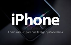 Cómo usar Siri para saber quien te llama al iPhone http://blgs.co/iN77-s