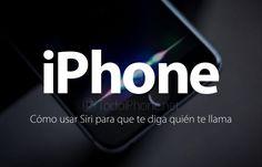 Cómo habilitar #Siri para que te indique quien llama a tu #iPhone