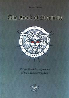 The Book of Mephisto: A Left Hand Path Grimoire of the Faustian Tradition Magick Book, Wiccan Spells, Witchcraft, Occult Books, Occult Art, Magic Magic Magic, Satanic Art, Psychology Books, The Secret History