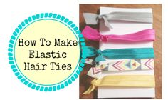How To Make Elastic Hair Ties - Southern Savers :: Southern Savers