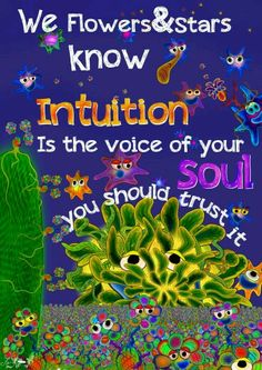 Intuition is the voice of your soul. You should trust it.