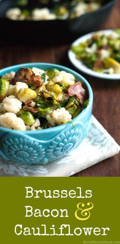 This Brussels, bacon & cauliflower side dish is very easy and one of my family's favorites.