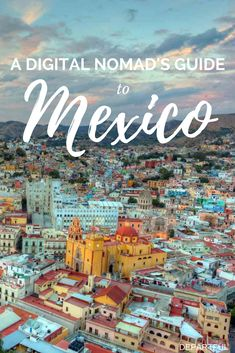 Mexico is an ideal spot for digital nomads - great weather, interesting cities, and downright affordable! Picking the right location can be difficult, so we've got you covered with over a dozen locations from large cities like Mexico City and Guadalajara to beachside vibes in Playa del Carmen and Puerto Escondido. #digitalnomad #mexico #travelblogger