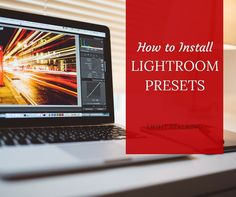 How to Install Presets in Lightroom 5