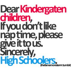 Most kindergartner's don't nap, but still...I agree, I want all the naps silly children refuse to take!