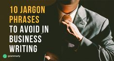 Business-speak. The fact that the jargon of the business world is often annoying is the least of its problems. If there's one trait business writing …