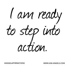 """""""I am ready to step into action."""" #angelaffirmations"""