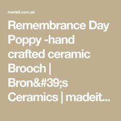 Remembrance Day Poppy -hand crafted ceramic Brooch | Bron's Ceramics | madeit.com.au