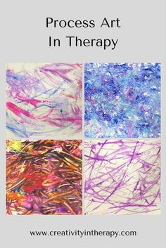 Process Art In Therapy | Creativity in Therapy (art therapy interventions and ideas)