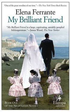 My Brilliant Friend (The Neapolitan Novels #1) by Elena Ferrante. Been hearing a lot about these books. Next up...