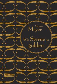 """[Rezension] Marissa Meyer: """"Wie Sterne so golden"""" (Band 3) (5 von 5 Sternen)"""