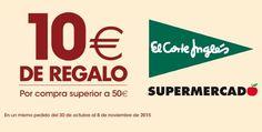10 euros de regalo en supermercados el corte ingles