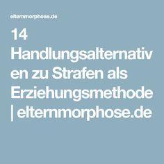14 Handlungsalternativen zu Strafen als Erziehungsmethode | elternmorphose.de