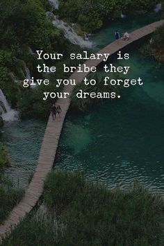 Quotes : Your salary is the bribe they give you. Positive Quotes : Your salary is the bribe they give you.Positive Quotes : Your salary is the bribe they give you. Now Quotes, Great Quotes, Images With Quotes, Music Quotes, Nice Quotes About Life, Money Quotes, Super Quotes, The Words, Wisdom Quotes