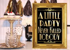 PRINTABLE A Little Party Never Killed sign,Gatsby party decoration, Roaring 20s Art deco,Wedding Sign, Wedding Decor, Candy Buffet Sign by inkmebeautiful on Etsy https://www.etsy.com/listing/246444349/printable-a-little-party-never-killed