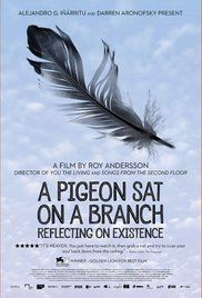 A Pigeon Sat on a Branch Reflecting on Existence. Nomination Best International Film.