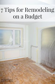 7 Tips for Remodeling on a Budget - These tips for remodeling on a budget can help you improve your home without blowing your budget.