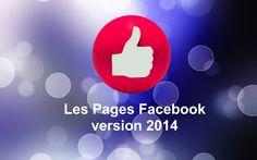 Voici ce que vous devez savoir à propos des nouvelles Pages Facebook