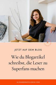 Du willst auch Superfans mit deinen Blogartikeln gewinnen? Und die Leser nicht nur informieren und mit wichtigen Infos und Mehrwert zu deinem Businessthema versorgen. Dann schau unbedingt mal bei mir auf dem Blog vorbei. Ich hab dir einige Ideen zusammengetragen, wie du das schaffst. Unter anderem darfst du für die Kundebindung auch gern mal provozieren oder ein bisschen spaßige Elemente wie Memes oder GIFs einbinden. Online Kunden finden   Bloggen Tipps #alexandrapolunin