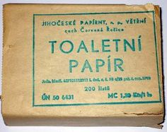 Skladaný toaletný papier - the toilet paper during the socialist era was essentially wax paper. there wasn't any of this pillow top fanciness