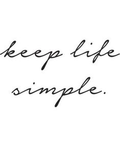 A daily reminder, beautifully displayed. The easy, flowing style of the script font echoes the sentiment of the quote. Keep Life Simple Wall Quote Decals contains 3 pieces on 2 sheets that measure x inches. Happy Life Quotes To Live By, Simple Life Quotes, Keep Life Simple, Life Is Too Short Quotes, Life Quotes Love, One Word Quotes Simple, Simple Beauty Quotes, Simple Sayings, Cute Short Sayings