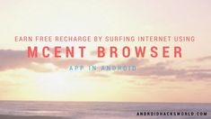 M-Cent - Browser Earn Free Recharge Just By Surfing The Internet like Checking Facebook, Emails, Watching Videos etc.