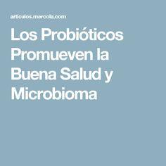 Los Probióticos Promueven la Buena Salud y Microbioma