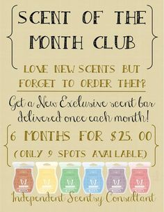 Love trying new Scents? Join Scentsy's scent of the month club and get a new exclusie bar delivered once each month for 6 months