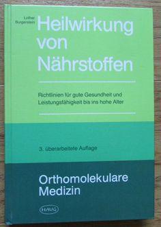 Heilwirkung von Nährstoffen * Lothar Burgerstein 1984 Orthemolekulare Medizin
