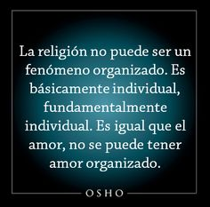 ۩₪۩ Frases de Osho ۩₪۩ Christian Poems, Christian Devotions, Osho, Kids Poems, True Words, Thats Not My, Mindfulness, Learning, Padre Celestial