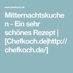 Mitternachtskuchen - Ein sehr schönes Rezept   [Chefkoch.de http://chefkoch.de/]