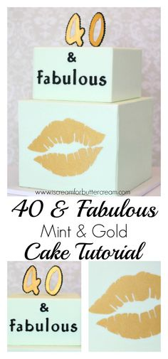 40 and Fabulous Mint and Gold Cake Tutorial plus how to use a stencil on a cake.
