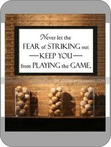 """Never let the fear of striking out keep you from playing the game."" What a great reminder for kids, young and old, and even adults to never give up! Custom Vinyl Lettering for home decor!"