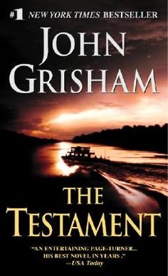 Shop for The Testament  by John Grisham  including information and reviews.  Find new and used The Testament on BetterWorldBooks.com.  Free shipping worldwide.