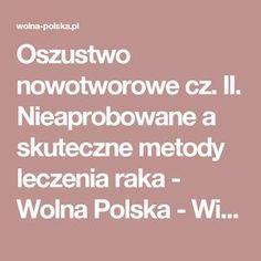 Oszustwo nowotworowe cz. II. Nieaprobowane a skuteczne metody leczenia raka - Wolna Polska - Wiadomości