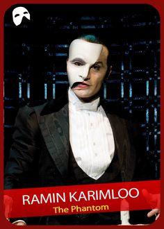 Ramin Karimloo: The Phantom in Phantom of the Opera.