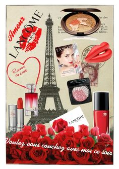"""Paris in Love"" by abbyandelle ❤ liked on Polyvore featuring Lancôme and lancome rouge in love"