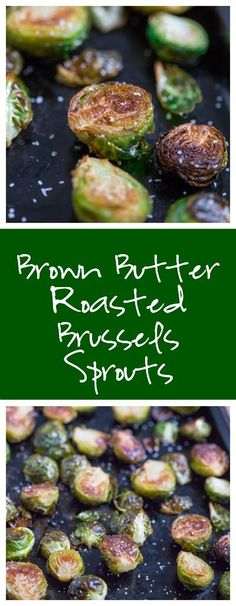 this simple oven roasted brussel spouts will soon be a new favorite! Brown Butter Roasted Brussels Sprouts