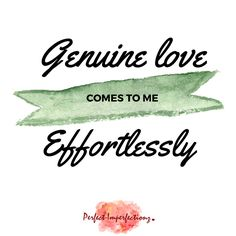 Inspirational Thursday: How do you describe feeling 'love'? Is it an honest, easy emotion or is it hard to come by? Today's affirmation reminds us that we are capable of genuine, effortless love. So let's try it, and let love in.