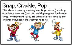 """Cheers in the classroom....for this one I say """"snap, crackle, and pop...we were talking now we stop.""""  the motions are fingers snapping, hands rubbing and one clap on pop"""