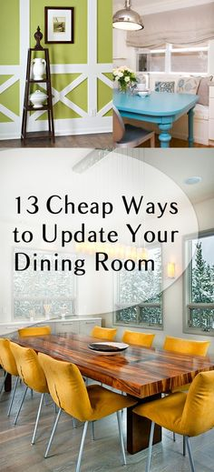 13 Cheap Ways to Update Your Dining Room-amazing dining room makeover ideas