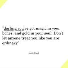 You are magic dont ever apologies for the fire in you #extraordinary